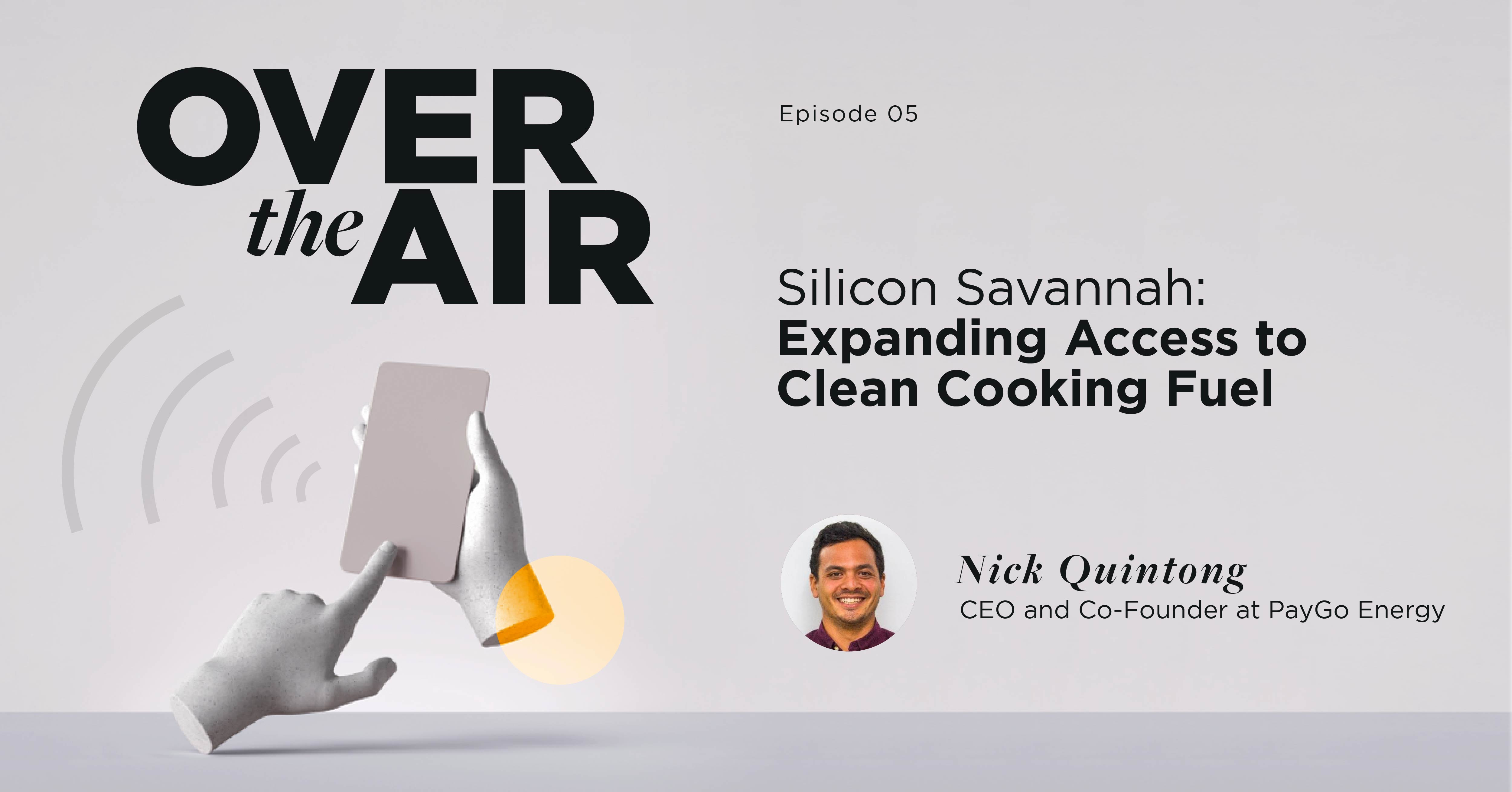 Silicon Savannah: Expanding Access to Clean Cooking Fuel